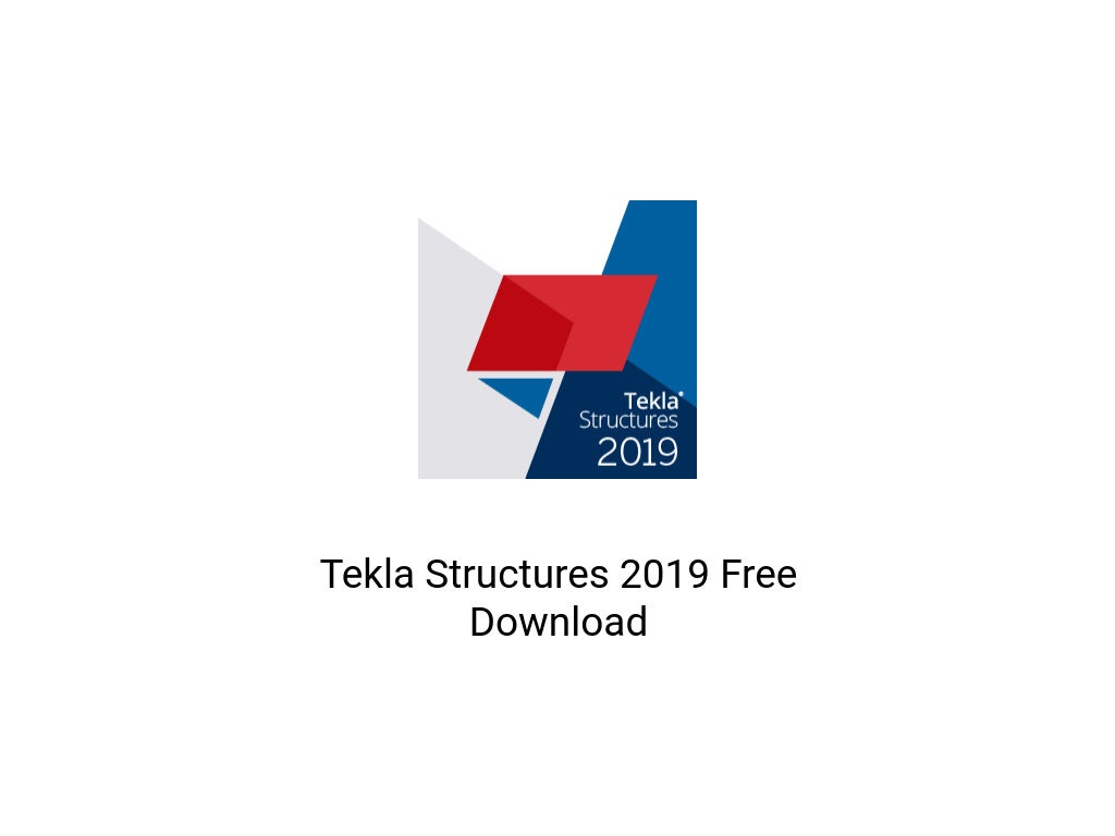 Tekla Structures 2019 Free Download - AppsHud